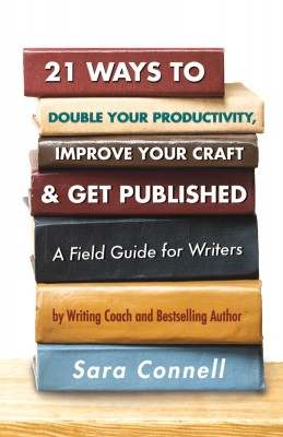 21 Ways to Double Your Productivity, Improve Your Craft & Get Published! by Sara Connell from Bookbaby in Language & Dictionary category