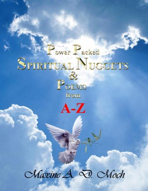 Power Packed Spiritual Nuggets & Poems from A-Z by Maxine A. D. Moch from Bookbaby in Religion category