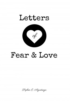 Letters of Fear and Love by Sophia E. Aguiñaga from Bookbaby in Autobiography & Biography category