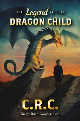 The Legend of the Dragon Child by Cheryl Rush Cowperthwait from Bookbaby in General Novel category
