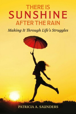 There Is Sunshine After the Rain by Patricia A. Saunders from Bookbaby in Autobiography & Biography category
