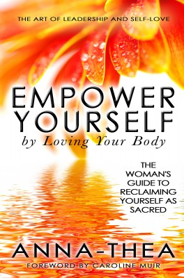 Empower Yourself By Loving Your Body by Anna-Thea from Bookbaby in Family & Health category