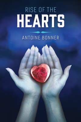 Rise of the Hearts by Antoine Bonner from Bookbaby in General Novel category