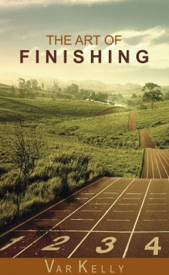 The Art of Finishing by Var Kelly from Bookbaby in Religion category