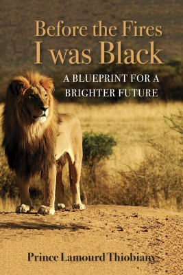 Before the Fires I Was Black by Prince Lamourd Thiobiany from Bookbaby in General Novel category