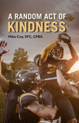 A Random Act of Kindness by Mike Coy RFC CPBA from Bookbaby in Religion category