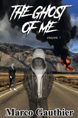 The Ghost of Me Volume 1 by Marco Gauthier from Bookbaby in General Novel category