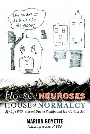 House of Neuroses / House of Normalcy by Marion Goyette from Bookbaby in Autobiography & Biography category