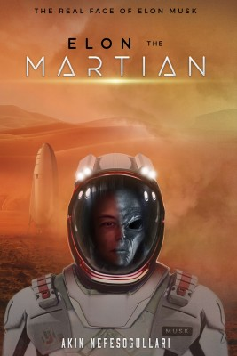 Elon the Martian by Akin Nefesogullari from Bookbaby in General Novel category
