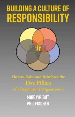 Building a Culture of Responsibility by Phil Fischer from Bookbaby in Business & Management category