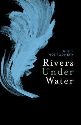Rivers Under Water by Angie Montgomery from  in  category