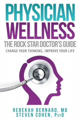 Physician Wellness:  The Rock Star Doctors Guide by Steven Cohen from Bookbaby in Family & Health category