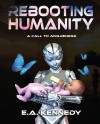 Rebooting Humanity by E.A. Kennedy from  in  category