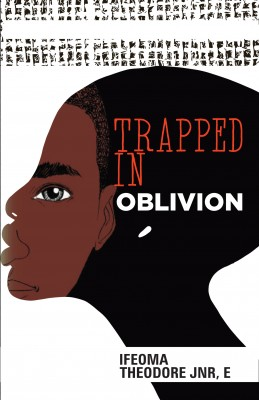 Trapped in Oblivion by IFEOMA THEODORE JNR E. from  in  category