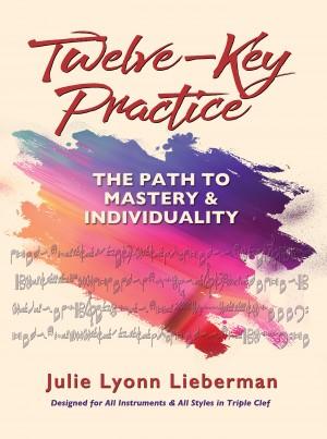 Twelve-Key Practice by Julie Lyonn Lieberman from  in  category