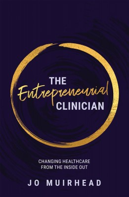 The Entrepreneurial Clinician by Jo Muirhead from  in  category