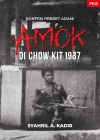 Konfesi Prebet Adam – Amok di Chow Kit 1987