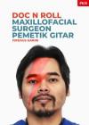 Doc n Roll – Maxillofacial Surgeon Pemetik Gitar