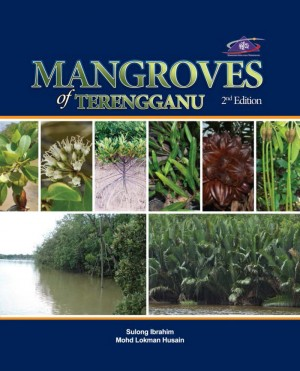 Mangroves of Terengganu 2nd Edition by Sulong Ibrahim, Mohd Lokman Husain from  in  category