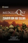 Mu'allaqat Api Peperangan Terpadam Zuhayr Ibn Abi Sulma