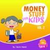 Money Stuff For Kids Volume 2
