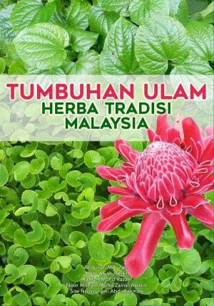 Tumbuhan Ulam Herba Tradisi Malaysia by Abdullah Mat Zin, Noor Asiah Ismail, Razifah Razali, Noor Hisham Mohd Zainal Abidin, Siti Noor Zuraini Abd Rahman. from BookCapital in General Academics category