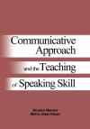 Communicative Approach and the Teaching of Speaking Skill by Noraien Mansor, Mohd. Jalani Hasan from  in  category