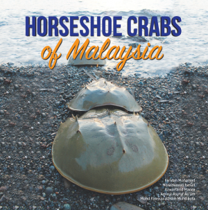 Horseshoe Crab of Malaysia by Faridah Mohamad, Noraznawati Ismail, Azwarfarid Manca, Amirul Asyraf Ali'am, Muhd Fawwaz Afham Mohd Sofa from  in  category