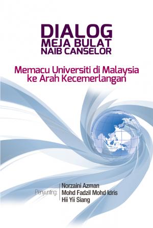 Dialog Meja Bulat Naib Canselor by Penyunting: Norzaini Azman, Mohd Fadzil Mohd Idris, Hii Yii Siang from BookCapital in General Academics category