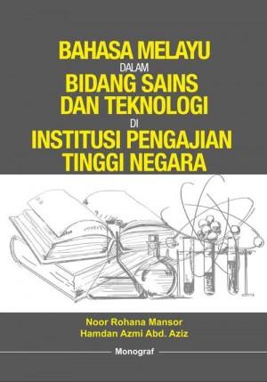 Bahasa Melayu dalam Bidang Sains dan Teknologi di Institusi Pengajian Tinggi Negara by Noor Rohana Mansor, Hamdan Azmi Abd. Aziz from BookCapital in General Academics category