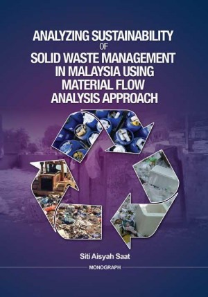 Analizing Sustainability of Solid Waste Management in Malaysia Using Material Flow Analysis Approach