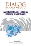 Dialog Bahasa Melayu Sebagai Bahasa Ilmu Tinggi