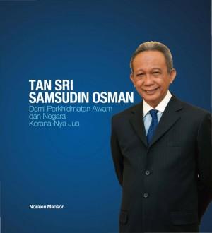 Tan Sri Samsudin Osman Demi Perkhidmatan Awam dan Negara keranaNya Jua