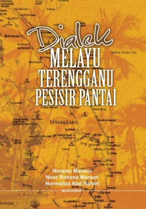 Dialek Melayu Terengganu Pesisir Pantai by Noraien Mansor, Noor Rohana Mansor, Normaliza Abd Rahim from BookCapital in General Academics category