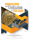 KNOWLEDGE AND CIVILIZATION IN ISLAM