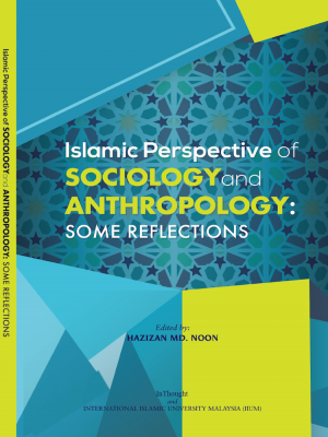 Islamic Perspective  of Sociology and  Anthropology: Some Reflections by Hazizan  Md Noon from BookCapital in Religion category