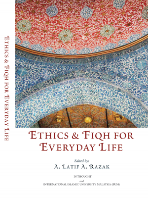 Ethics and Fiqh for Everyday Life by DR. A. LATIF A. RAZAK from  in  category