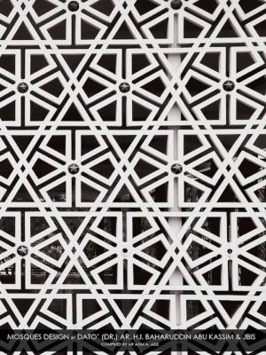 Mosques Design by Dato' (Dr.) Ar. Hj. Baharuddin Abu Kassim