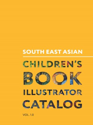 South East Asian Children's Book Illustrator Catalogue Vol. 1 2018