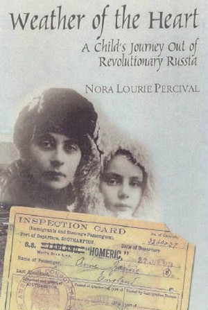 Weather of the Heart : A Child's Journey Out of Revolutionary Russia by Nora Lourie Percival from Book Hub Incorporated in Autobiography & Biography category