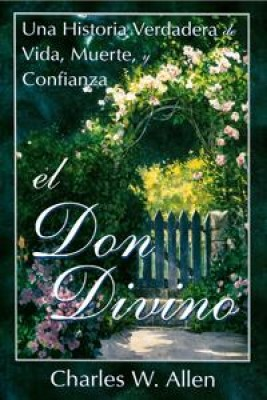 El Don Divino: Una Historia Verdadera de Vida, Muerte, y Confianza by Charles W. Allen from Book Hub Incorporated in Autobiography,Biography & Memoirs category