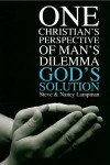 One Christian's Perspective of  Man's Dilemma God's Solution by Steve Lampman from  in  category