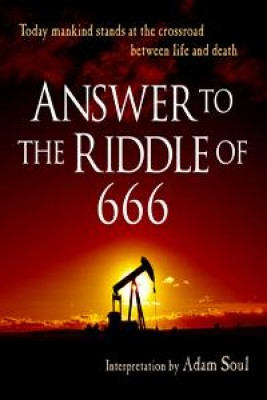 Answer to the Riddle of 666 by Adam Soul from  in  category
