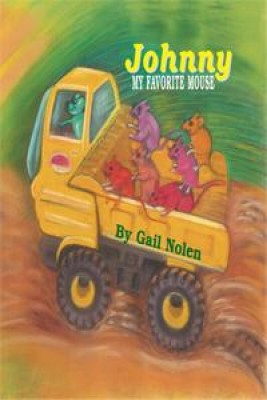 Johnny, My Favorite Mouse by Gail Briggs Nolen from Book Hub Incorporated in Children category