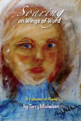 Soaring on Wings of Word: A Collection of Poems by Terry Michelsen from Book Hub Incorporated in General Novel category