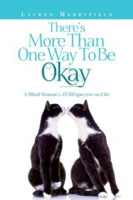 There's More Than One Way to Be Okay: A Blind Woman's PURRspective on Life by Lauren Merryfield from Book Hub Incorporated in Motivation category