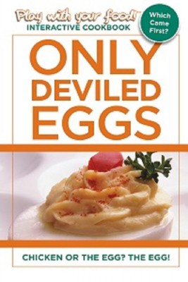 ONLY DEVILED EGGS: CHICKEN OR THE EGG? THE EGG! by Quentin Erickson from  in  category