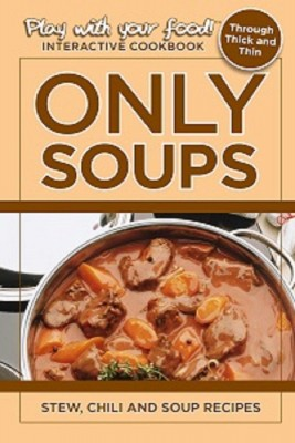 ONLY SOUPS: STEW, CHILI AND SOUP RECIPES by Quentin Erickson from  in  category