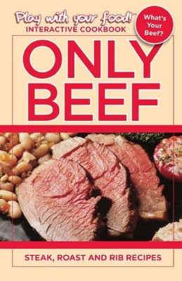 ONLY BEEF: STEAK, ROAST AND RIB RECIPES by Quentin Erickson from Book Hub Incorporated in Recipe & Cooking category