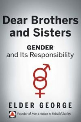 Dear Brothers and Sisters: Gender and Its Responsibility by Elder George from Book Hub Incorporated in Family & Health category